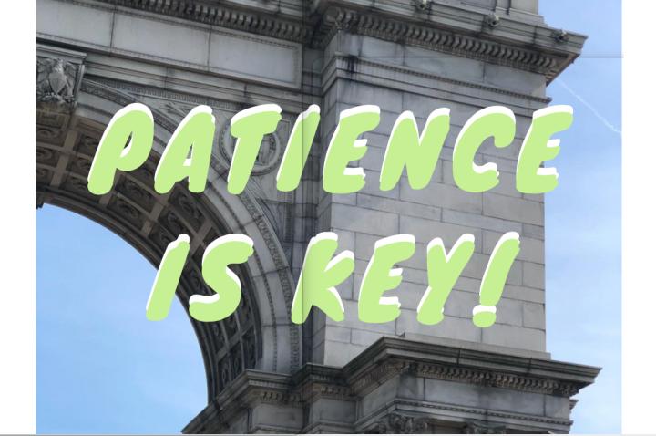 Patience is Key!