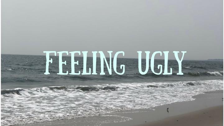 Feeling Ugly