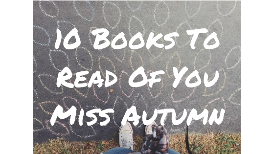 10 Books To Read Of You MissAutumn