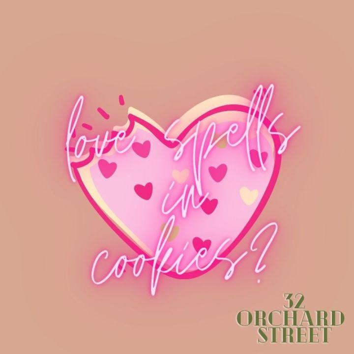 love spells in cookies?| 32 orchardstreet