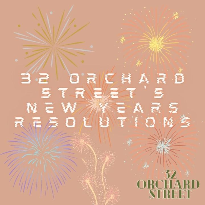 32 Orchard Street's New YearsResolutions